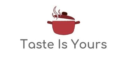 www.tasteisyours.com
