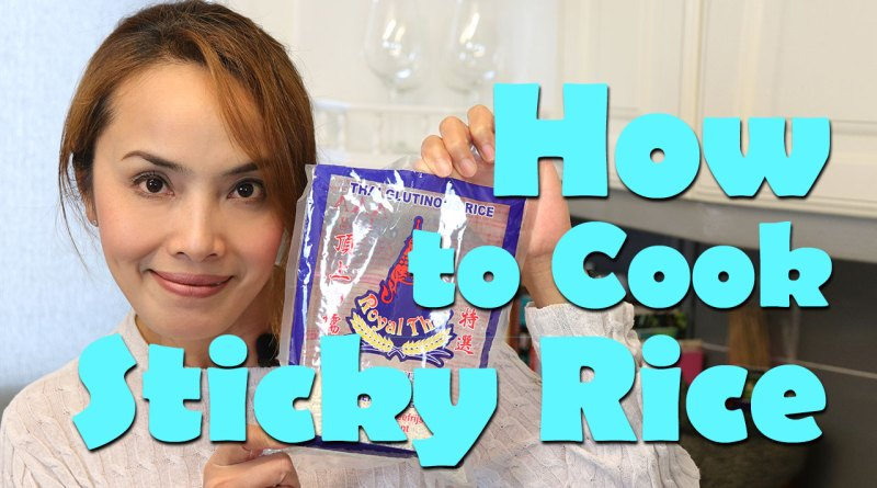 how to cook sticky rice - chef manaow