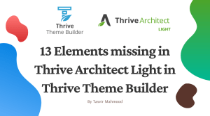 13 Elements missing in Thrive Architect Light in Thrive Theme Builder
