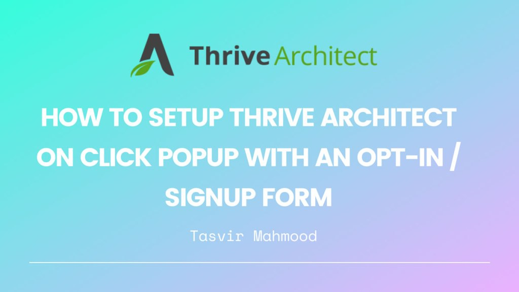 How-to-setup-Thrive-Architect-on-click-Popup-with-an-opt-in-_-signup-form-(1)