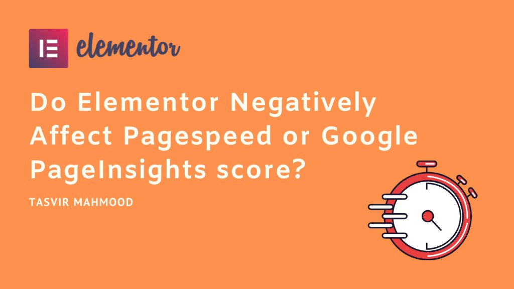 Do-Elementor-Negatively-Affect-Pagespeed-or-Google-PageInsights-score