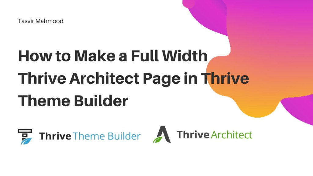 How-to-Make-a-Full-Width-Thrive-Architect-Page-in-Thrive-Theme-Builder