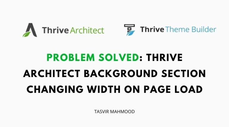SOLVED: Thrive Architect background section changing width on page load