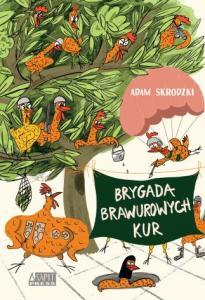 Adam Skrodzki - Brygada Brawurowych Kur; Czyta #TataMariusz - okładka