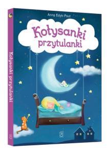 Anna Edyk-Psut - Kołysanki przytulanki; Wydawnictwo SBM