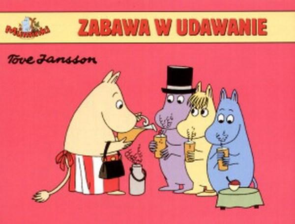 Muminki. Zabawa w udawanie #TataMariusz; Fot. w.bibliotece.pl