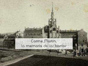 Carme Martín, la memoria de los barrios