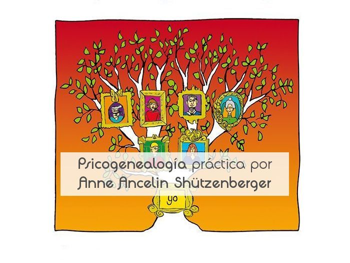 Psicogenealogía práctica por Anne Ancelin Shützenberger