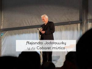 Alejandro Jodorowsky y su Cabaret místico