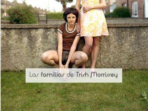 Las familias de Trish Morrissey