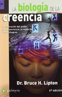 """""""La biología de la creencia"""" de Bruce Lipton"""