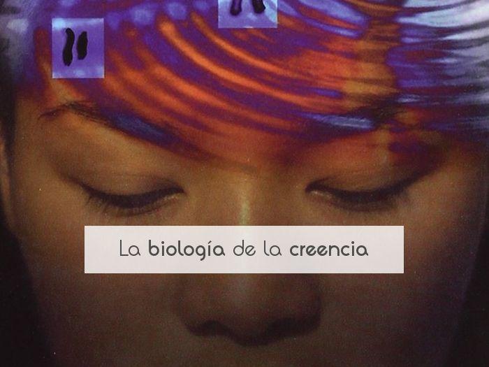 La biología de la creencia