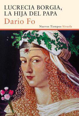 Lucrecia Borgia. La hija del papa. Darío Fo