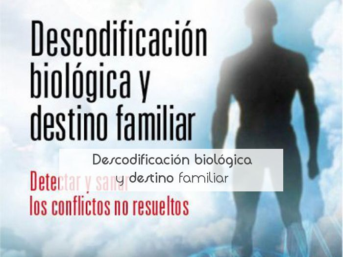 Descodificación biológica y destino familiar