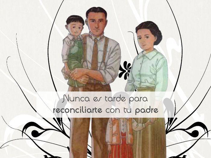 Nunca es tarde para reconciliarte con tu padre