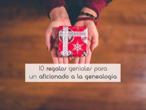 10 regalos geniales para un aficionado a la genealogía