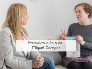 Entrevista a Lola de Miguel Campos