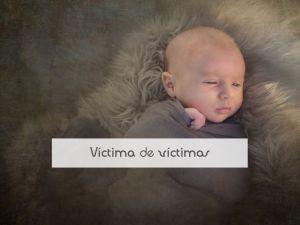 Víctima de víctimas