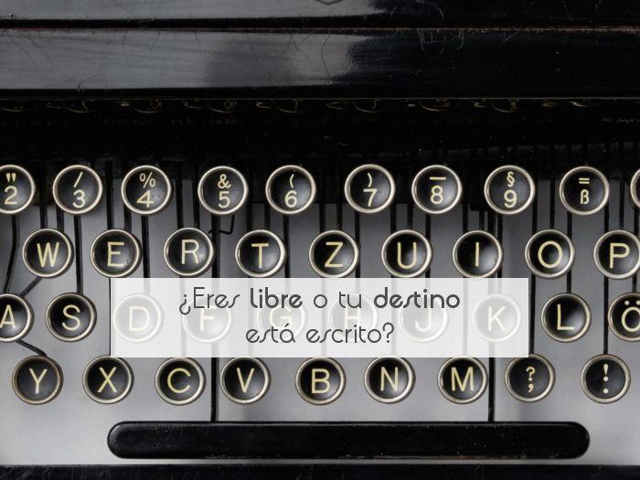 ¿Eres libre o tu destino está escrito?