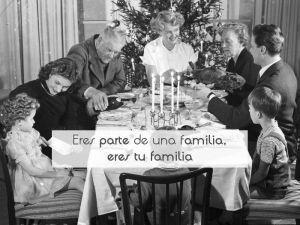 Eres parte de una familia, eres tu familia