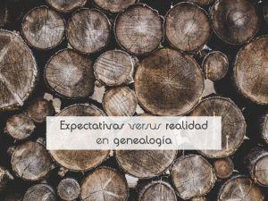 Expectativas versus realidad en genealogía
