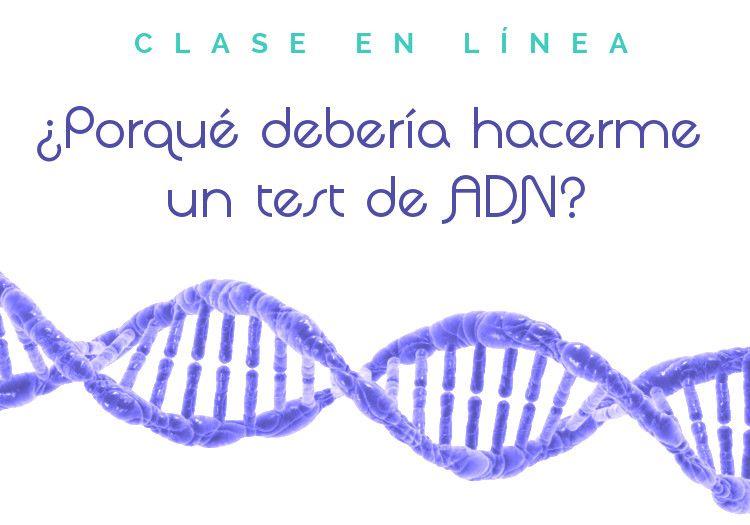 """Clase en línea """"Por qué debería hacerme un test de ADN?"""""""