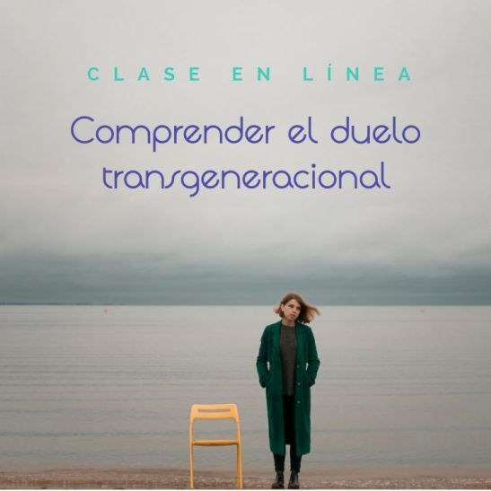 """Clase en línea """"Comprender el duelo transgeneracional"""""""