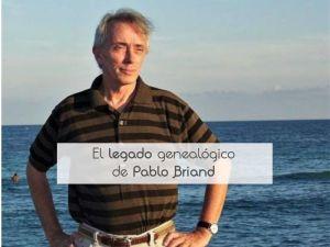 El legado genealógico de Pablo Briand