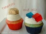 Tatertots & Jello Cupcakes!!