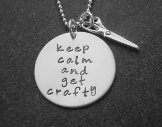 Keep Calm and Get Crafty