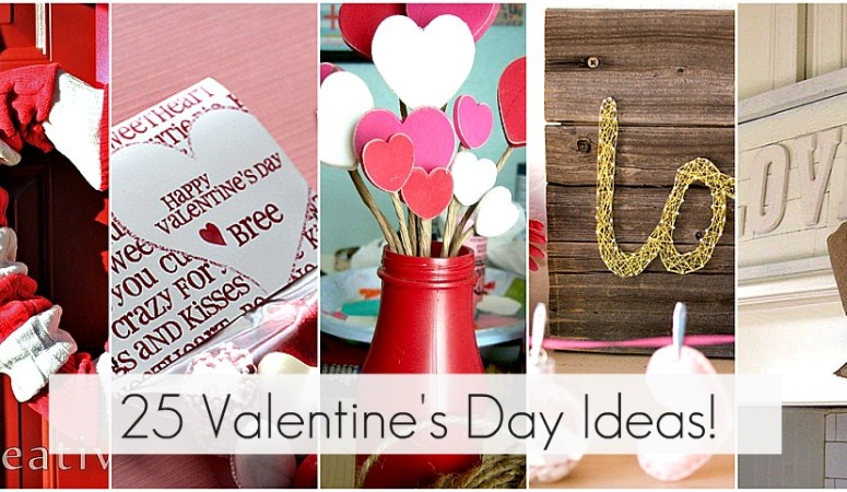 Great Ideas — 25 Valentine's Day Projects to Make!