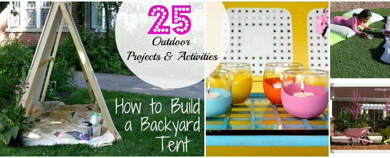 Great Ideas — 25 DIY Summer Outdoor Projects and Activities!!