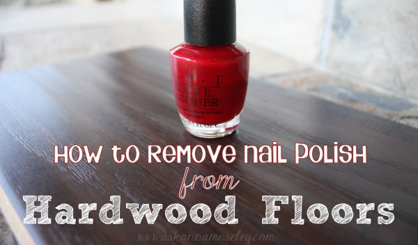 how to get rid of nail polish remover on wood