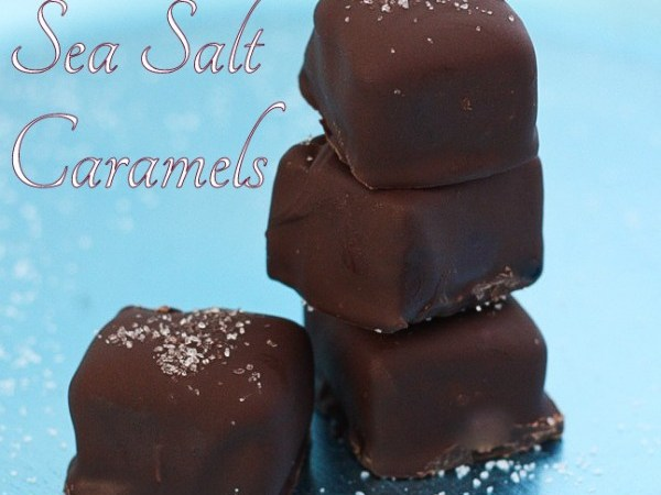 HAPPY Holidays — Homemade Sea Salt Caramels Recipe!