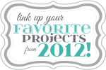 Link up YOUR Favorite Projects from 2012!