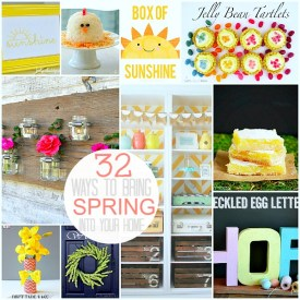 Great Ideas — 32 Ways to Bring SPRING into Your Home!!