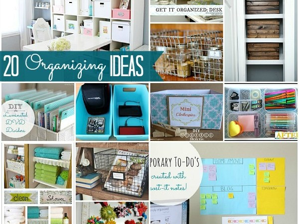 Great Ideas — 20 Ways to Organize Your Home!!