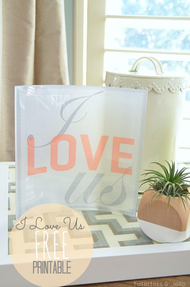 I Love us free printanble image at tatertots and jello