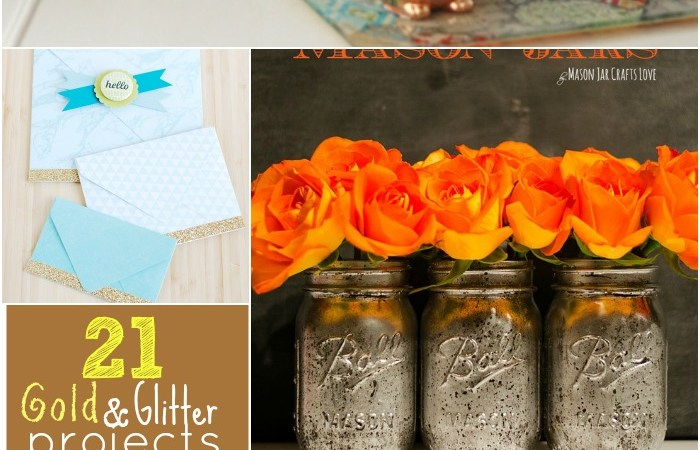 Great Ideas — 21 Gold and Glitter Projects!