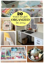 Great Ideas — 20 Ways to Get Organized in 2014!!