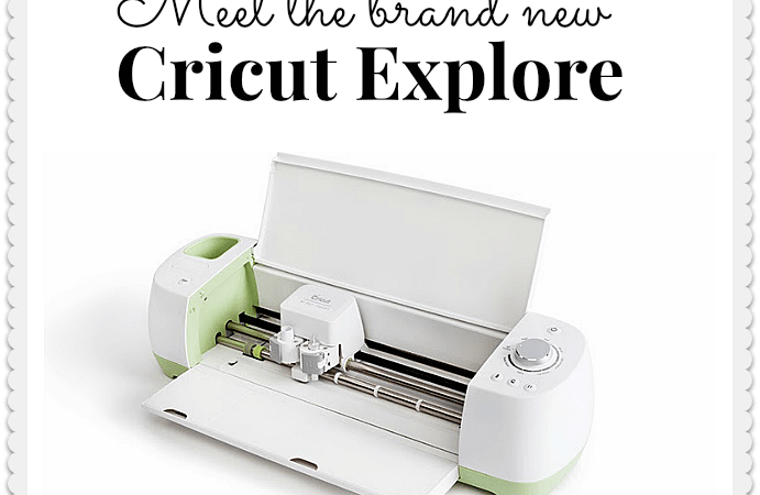 Meet The New Cricut Explore™ Machine!!