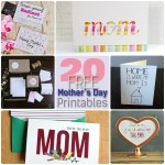 Great Ideas — 20 Mother's Day Printables!