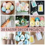 Great Ideas — 20 Easter Decor Projects!