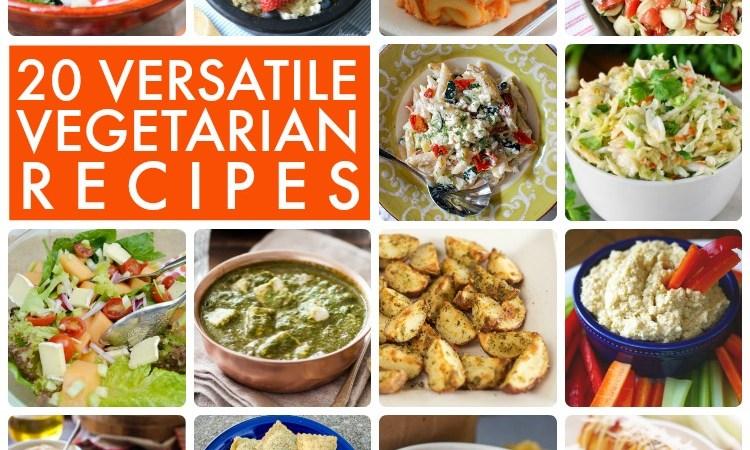 Great Ideas — 20 Versatile Vegetarian Recipes!