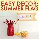 Easy Decor: Summer Flag [And Free Printable!]
