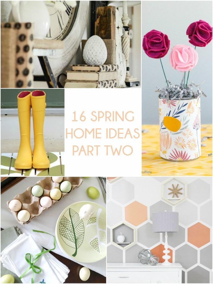 16 Spring Home Ideas Pt 2