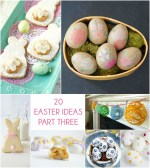Great Ideas — 20 Easter Ideas Part Three!