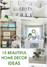 Great Ideas — 15 Beautiful Home Decor Ideas!