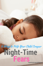 12 Ways to Help Your Child Conquer Night Time Fears