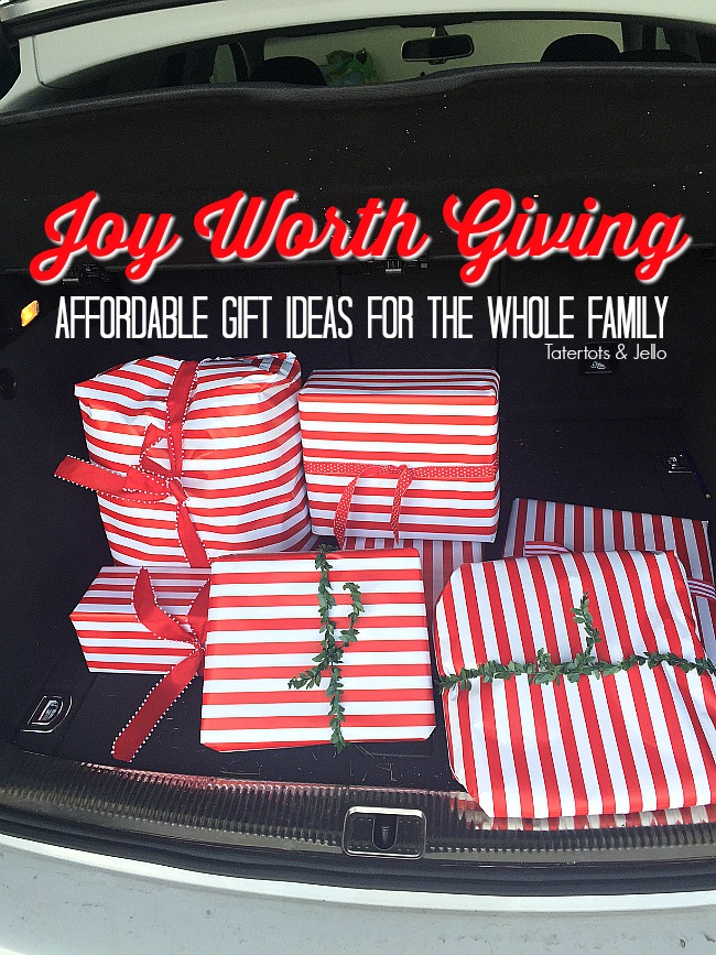 Joy Worth Giving. Affordable Gift Ideas for the whole family - from kids, to teen to adults!
